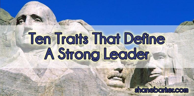 Ten Traits That Define A Strong Leader