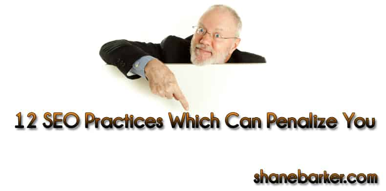 12-SEO-Practices-Which-Can-Penalize-You-Shane-Barker