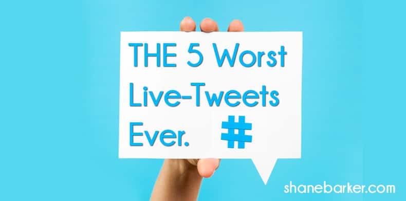 5_Worst_Live_Tweets_Ever