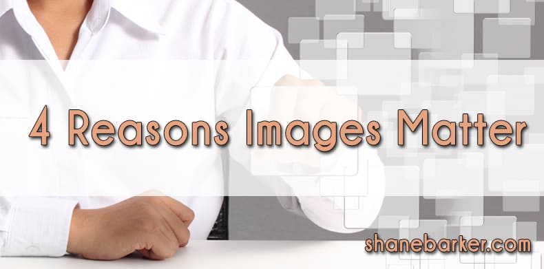 Choose Wisely: 4 Reasons Images Matter