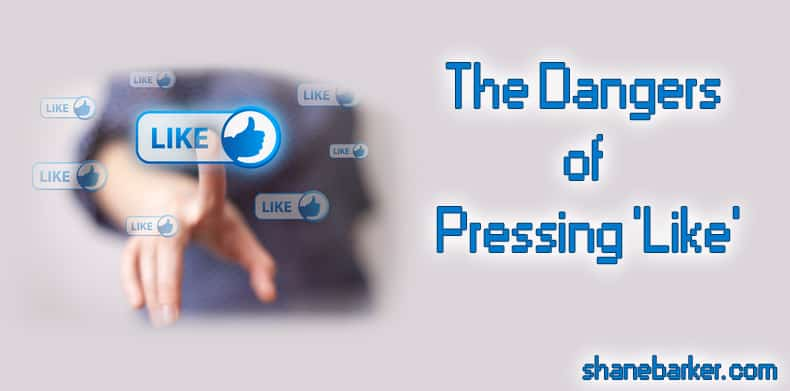 Dangers of Pressing Like on facebook