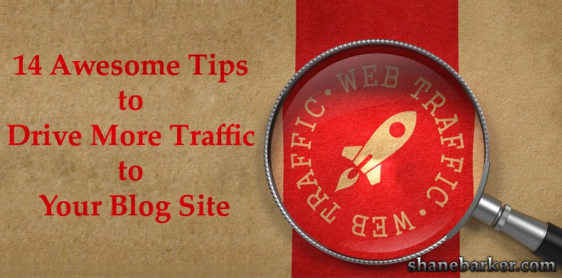 14-Awesome-Tips-to-Drive-More -Traffic to-Your-Blog-Site
