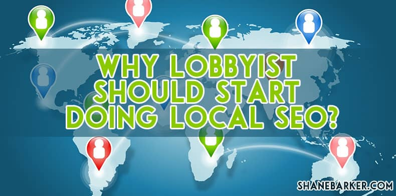 Why Lobbyist Should Start Doing Local SEO?