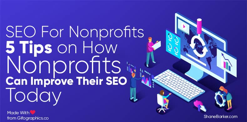 SEO For Nonprofits – 5 Tips on How Nonprofits Can Improve Their SEO Today