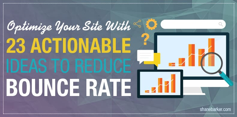 Optimize Your Site With 23 Actionable Ideas To Reduce Bounce Rate Google Analytics