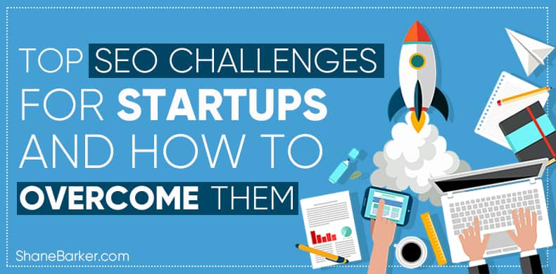 Top SEO Challenges for Startups and How to Overcome Them