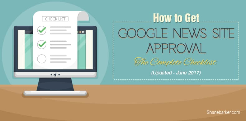 How to Get Google News Site Approval: The Complete Checklist updated june 17