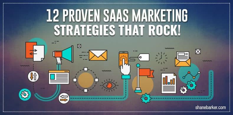 12 Proven SaaS Marketing Strategies That Rock!
