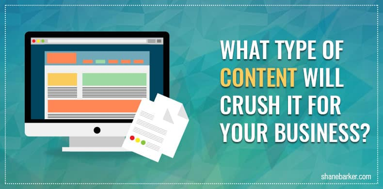 What type of content will crush it for your business