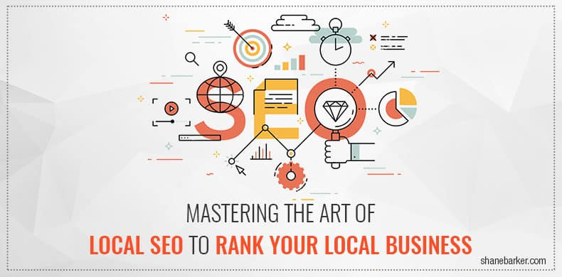Mastering The Art Of Local SEO To Rank Your Local Business