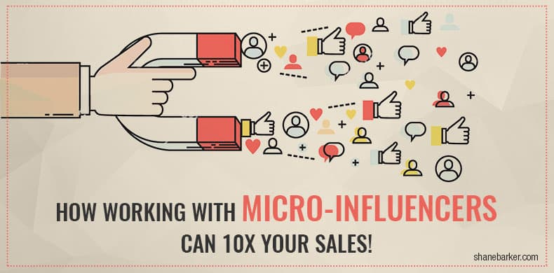 How Working With Micro-Influencers Can 10X Your Sales!