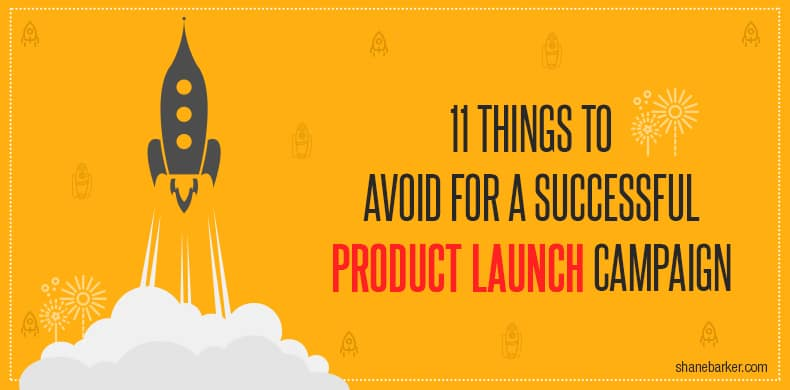 11-things-to-avoid-for-a-successful-product-launch-campaign-sb