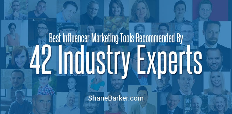 Best Influencer Marketing Tools of 42 Industry Experts - Shane barker Expert Roundup