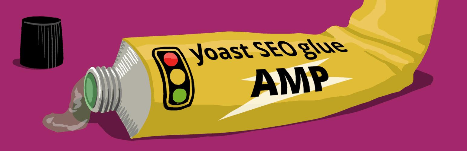 Glue for Yoast SEO & AMP - best SEO plugins for WordPress