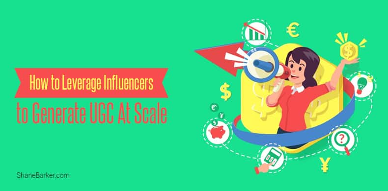 How to Leverage Influencers to Generate UGC at Scale