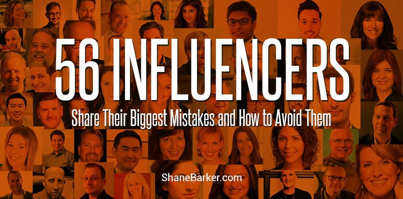 56 Influencers Share Their Biggest Mistakes and How to Avoid Them