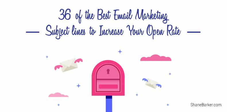 36 of the Best Email Marketing Subject lines to Increase Your Open Rate