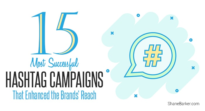 15 Most Successful Hashtag Campaigns That Enhanced the Brands' Reach