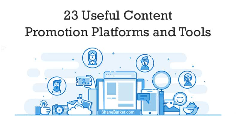 23 Useful Content Promotion Platforms and Tools