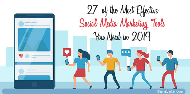 f0c6adfa8 27 of the Most Effective Social Media Marketing Tools You Need in 2019