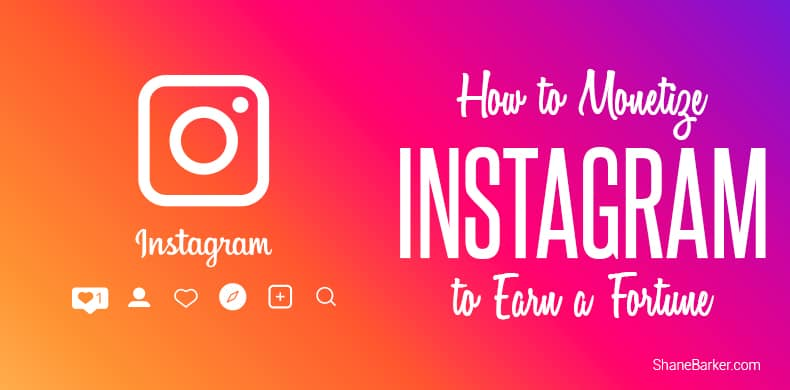 How to Monetize Instagram to Earn a Fortune