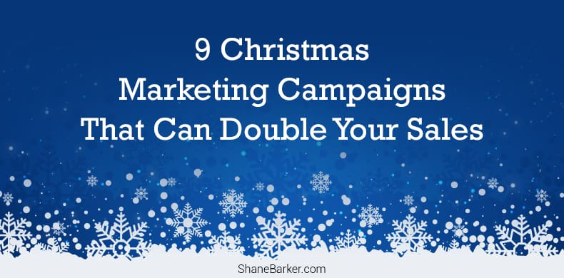 9 Christmas Marketing Campaigns That Can Double Your Sales