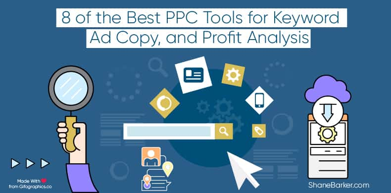 8 Pay-Per-Click Tools That Will Help You do Keyword, Ad Copy and Profit Analysis