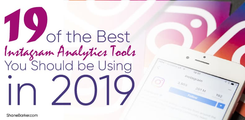 19 of the Best Instagram Analytics Tools You Should be Using in 2019