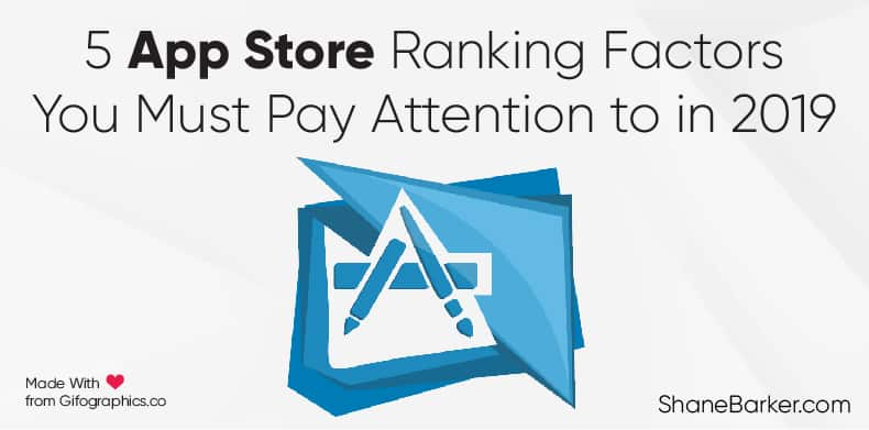 5 App Store Ranking Factors You Must Pay Attention To in 2019