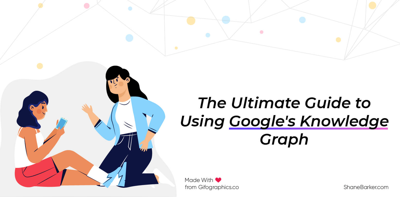 The Ultimate Guide to Using Google's Knowledge Graph