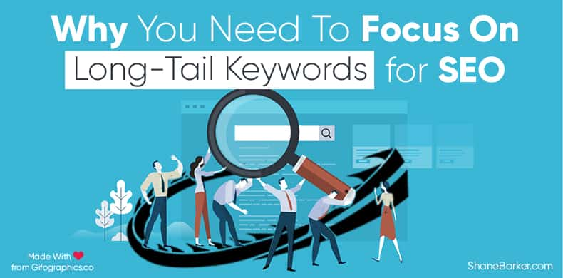 Why You Need to Focus on Long-Tail Keywords For SEO