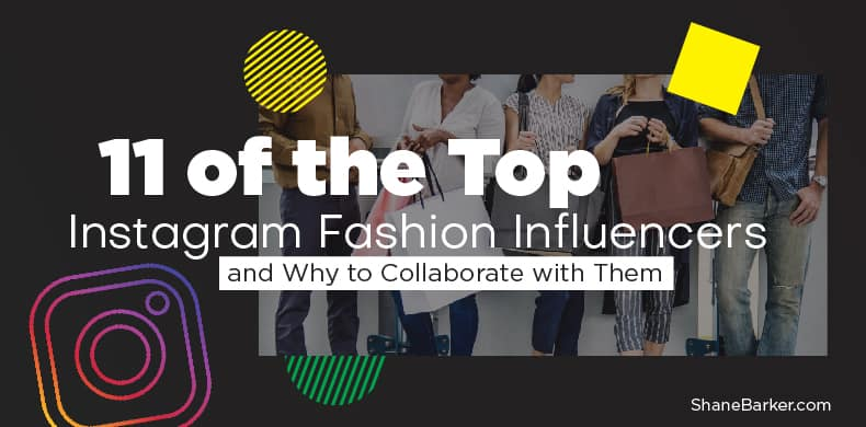 11 of the Top Instagram Fashion Influencers and Why to Collaborate with Them_blog