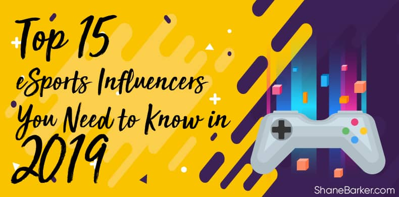 Top 15 eSports Influencers You Need to Know in 2019_blog