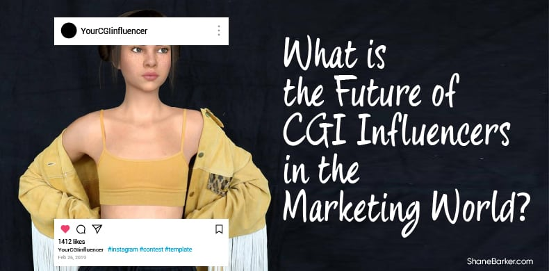 What is the Future of CGI Influencers in the Marketing World