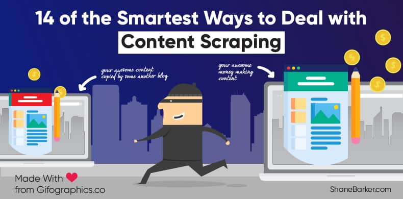 14 of the Smartest Ways to Deal with Content Scraping
