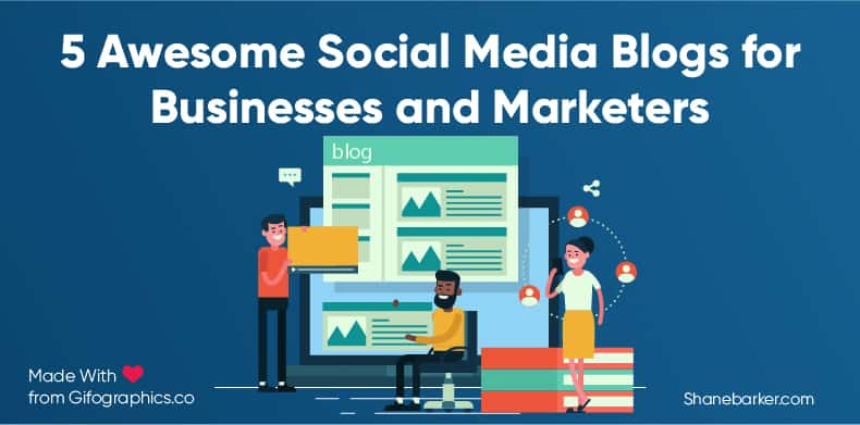 5 Awesome Social Media Blogs for Businesses and Marketers-01