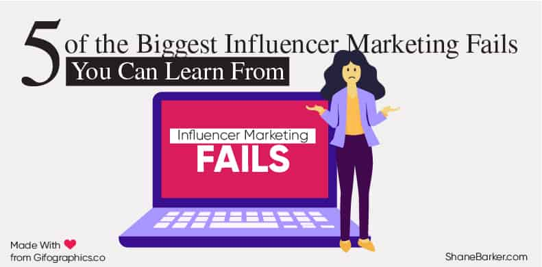 5 of the Biggest Influencer Marketing Fails You Can Learn From