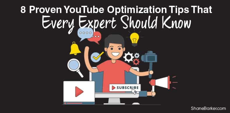 8 Proven YouTube Optimization Tips That Every Expert Should Know