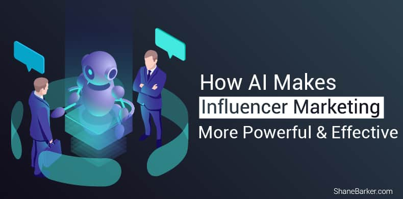 How AI Makes Influencer Marketing More Powerful