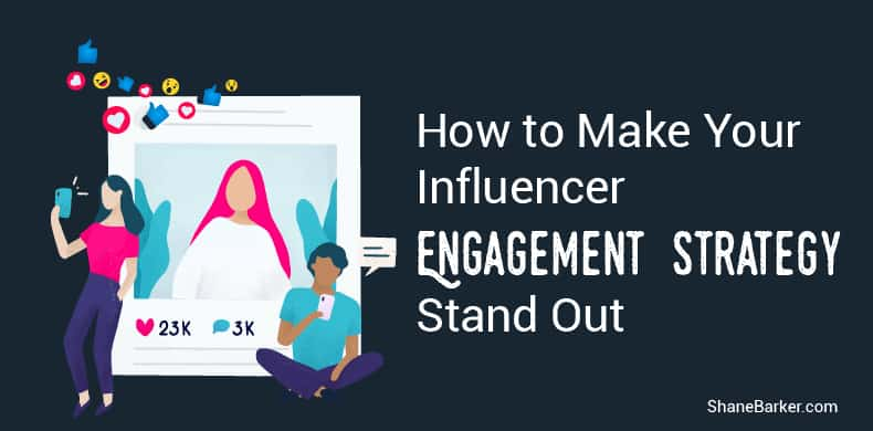 How to Design the Perfect Influencer Engagement Strategy