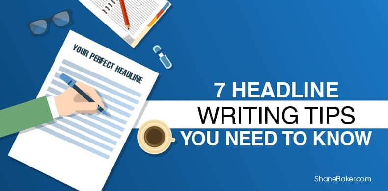 7 Headline Writing Tips You Need to Know