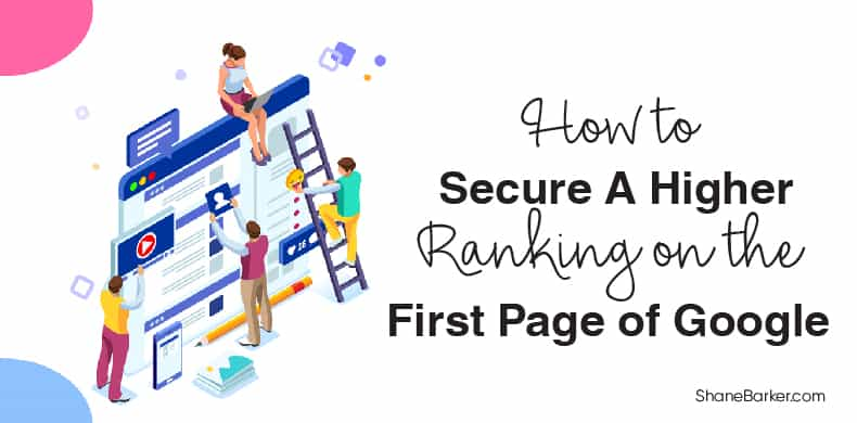 How to Secure A Higher Ranking on the First Page of Google