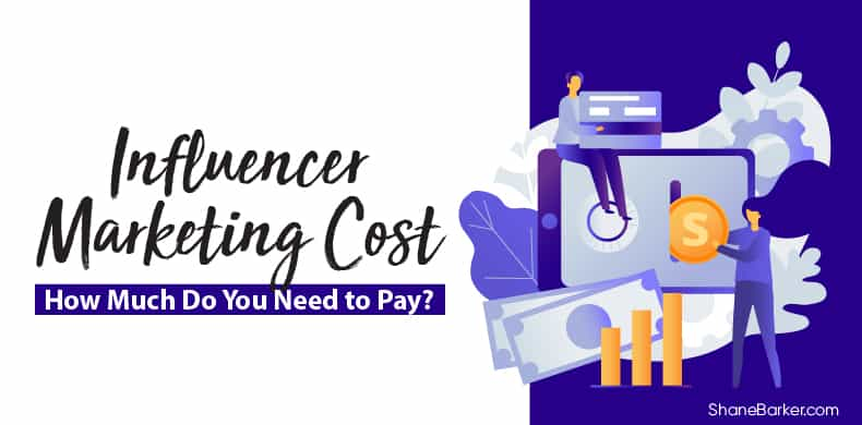 Influencer Marketing Cost - How Much Do You Need to Pay