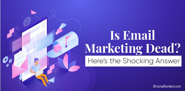 Is Email Marketing Dead- Here Is The Answer