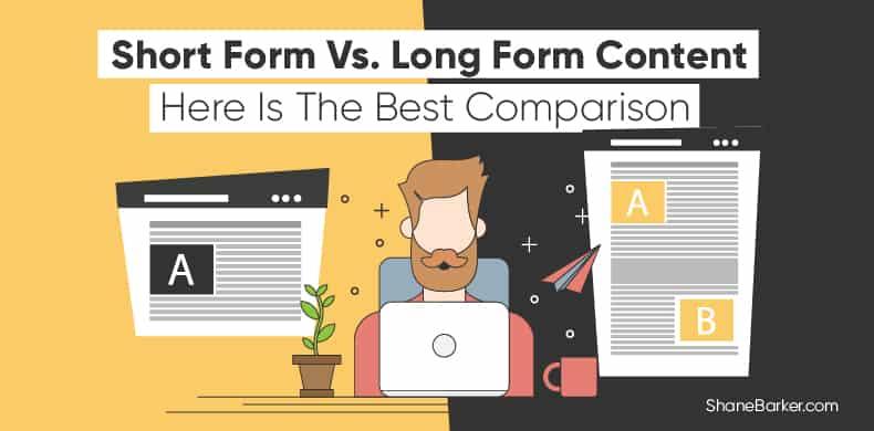 Short Form Vs. Long Form Content – Here Is The Best Comparison