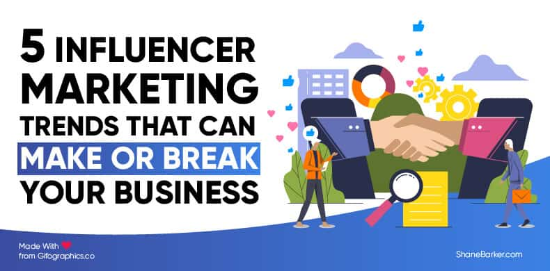 5 Influencer Marketing Trends That Can Make or Break Your Business