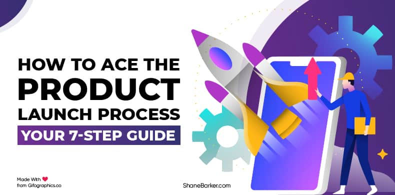 How to Ace the Product Launch Process: Your 7-Step Guide