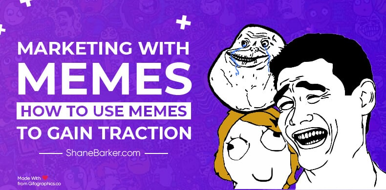 Marketing with Memes- How to use them to gain traction