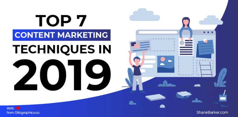 Top 7 Content Marketing Techniques in 2019