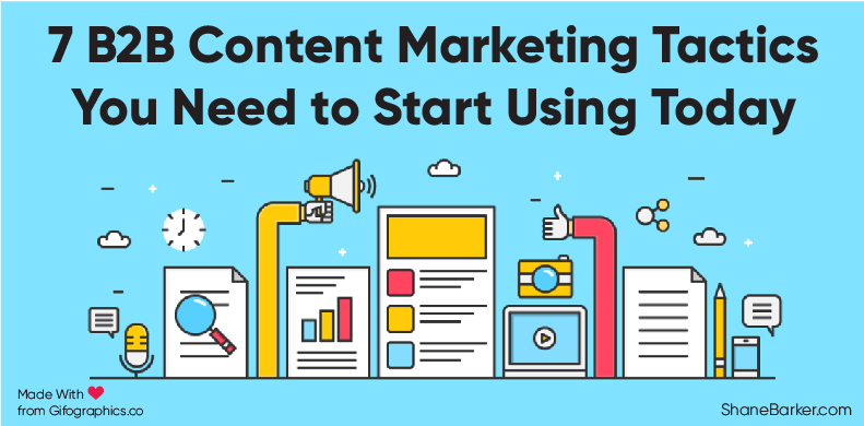 7 B2B Content Marketing Tactics You Need to Start Using Today